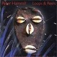 PETER-HAMMILL_Loops-And-Reels