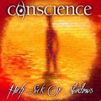 CONSCIENCE_Half-sick-Of-Shadows
