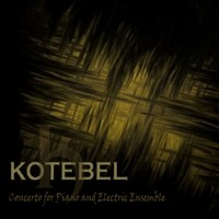 KOTEBEL_Concerto-For-Piano-And-Electric-Ensem