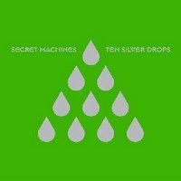 SECRET-MACHINES_Ten-Silver-Drops