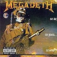 MEGADETH_So-Far-So-Good-So-What-