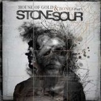 STONE-SOUR_House-Of-Gold-And-Bones-Part-1--