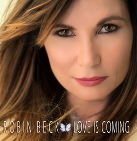 ROBIN-BECK_Love-Is-Coming