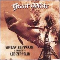 GREAT-WHITE_Great-Zeppelin--A-Tribute-To-Led-