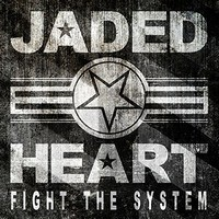 JADED-HEART_Fight-The-System