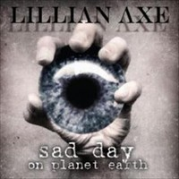LILLIAN-AXE_Sad-Day-On-Planet-Earth