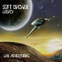 SOFT-MACHINE-LEGACY_Live-Adventures