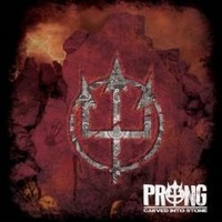 PRONG_Carved-Into-Stone