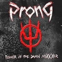 PRONG_Power-Of-The-Damn-Mixxxer