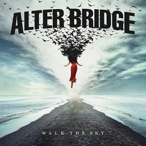 ALTER-BRIDGE_Walk-The-Sky