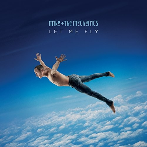 Album MIKE + THE MECHANICS LET ME FLY