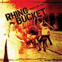 Album RHINO BUCKET And Then It Got Ugly (2006)