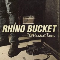 RHINO-BUCKET_The-Hardest-Town