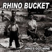 RHINO-BUCKET_Who-s-Got-Mine