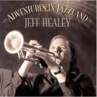 JEFF-HEALEY_Adventures-In-Jazzland