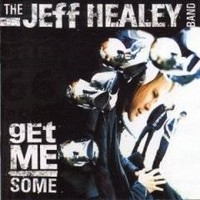 JEFF-HEALEY_Get-Me-Some