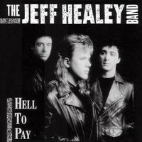 JEFF-HEALEY_Hell-To-Pay