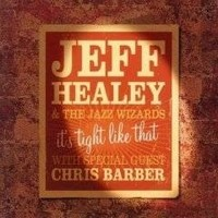 JEFF-HEALEY_It-s-Tight-Like-That