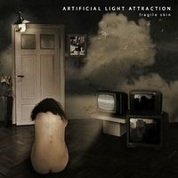 ARTIFICIAL-LIGHT-ATTRACTION_Fragile-Skin