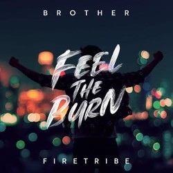 BROTHER-FIRETRIBE_Feel-The-Burn