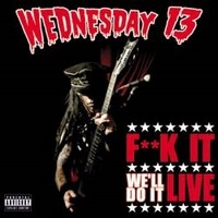 WEDNESDAY-13_Fuck-It-We-ll-Do-It-Live