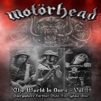 MOTORHEAD_The-Wörld-Is-Ours--Vol-1-Everything