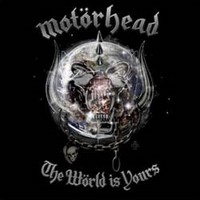 MOTORHEAD_The-Wörld-Is-Yours