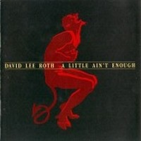 DAVID-LEE-ROTH_A-Little-Ain-t-Enough