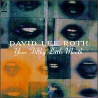 DAVID-LEE-ROTH_Your-Filthy-Little-Mouth