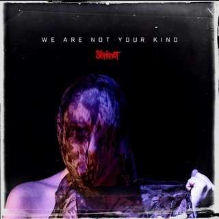 SLIPKNOT_WE-ARE-NOT-YOUR-KIND