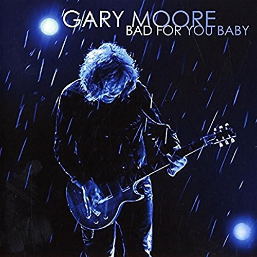 GARY-MOORE_Bad-For-You-Baby