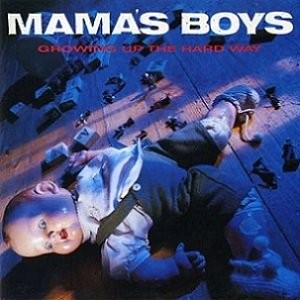 MAMA-S-BOYS_Growing-Up-The-Hard-Way