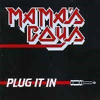 MAMA-S-BOYS_Plug-It-In