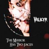 Album VALKYR The Mirror Has Two Faces (2008)
