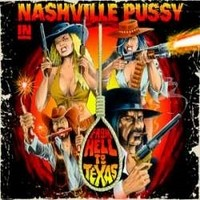 NASHVILLE-PUSSY_From-Hell-To-Texas