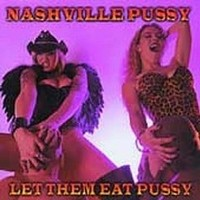 NASHVILLE-PUSSY_Let-Them-Eat-Pussy