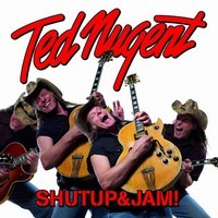 TED-NUGENT_Shutup-Jam