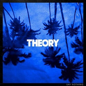 THEORY-OF-A-DEADMAN_Say-Nothing