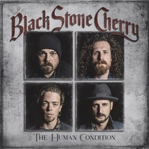 Album BLACK STONE CHERRY The Human Condition (2020)