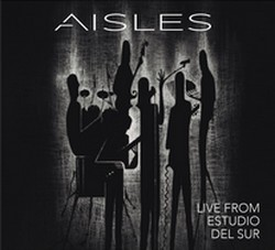 AISLES_Live-From-Estudio-Del-Sur