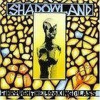 SHADOWLAND_Through-The-Looking-Glass