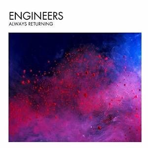 ENGINEERS_Always-Returning