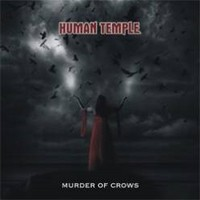 HUMAN-TEMPLE_Murder-Of-Crows