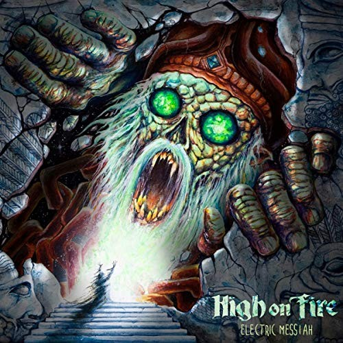 Album HIGH ON FIRE Electric Messiah (2018)