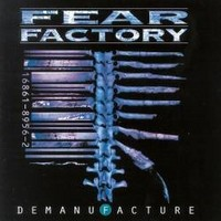 FEAR-FACTORY_Demanufacture