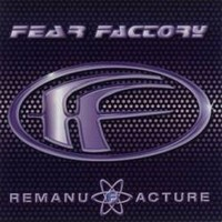 FEAR-FACTORY_Remanufacture