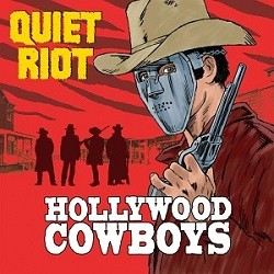 QUIET-RIOT_Hollywood-Cowboys