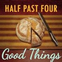 HALF-PAST-FOUR_Good-Things