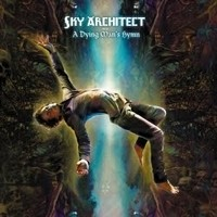 Album SKY ARCHITECT A Dying Man's Hymn (2011)