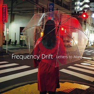 Album FREQUENCY DRIFT Letters To Maro (2018)